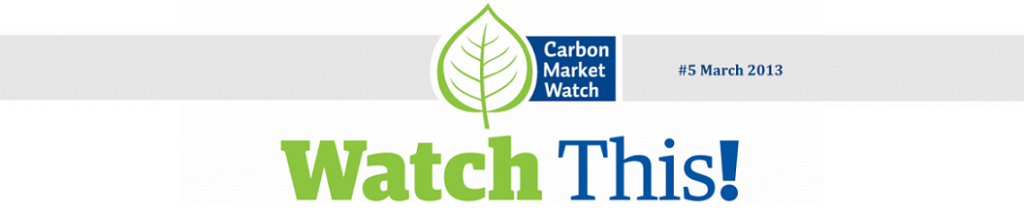 Watch This! NGO Voices on Carbon Markets #5 March 2013